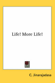 Life! More Life! by C. Jinarajadasa