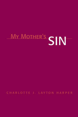 My Mother's Sin by Charlotte J. Layton Harper image