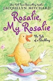 Rosalie, My Rosalie by Jacquelyn Mitchard image