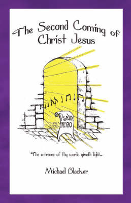 The Second Coming of Christ Jesus by Michael, Blacker