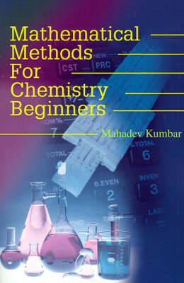 Mathematical Methods for Chemistry Beginners by Mahadev Kumbar