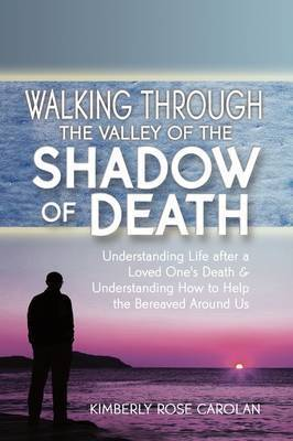 Walking Through the Valley of the Shadow of Death by Kimberly Carolan