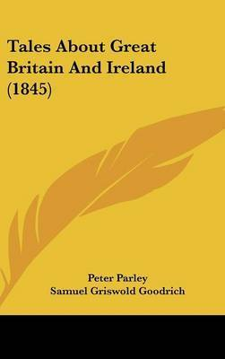 Tales About Great Britain And Ireland (1845) by Peter Parley
