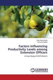 Factors Influencing Productivity Levels Among Extension Officers by Mutia Peter Mutua