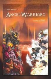 Angel Warriors by Gregg Abello