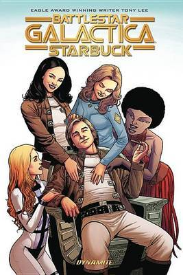 Battlestar Galactica (Classic): Starbuck by Tony Lee