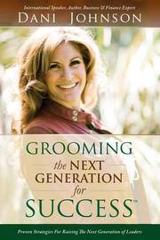 Grooming the Next Generation for Success by Dani Johnson image