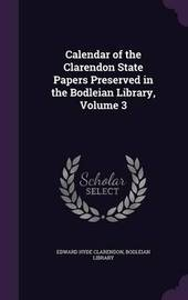 Calendar of the Clarendon State Papers Preserved in the Bodleian Library, Volume 3 by Edward Hyde Clarendon