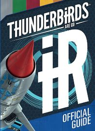 Thunderbirds Are Go: Official Guide by Thunderbirds