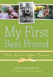 My First Best Friend: Thirty Stories, Lifetime Memories by Nancy Lindemeyer image