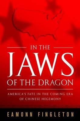 In the Jaws of the Dragon by Eamonn Fingleton