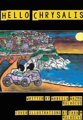 Hello Chrysalis by Nabeela Nazma Mulbocus
