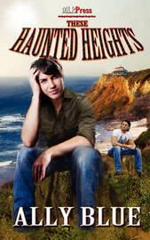 These Haunted Heights by Ally Blue