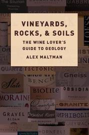 Vineyards, Rocks, and Soils by Alex Maltman
