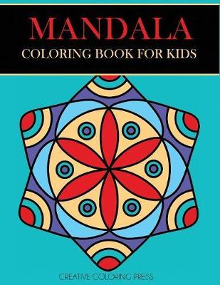 Mandala Coloring Book for Kids by Creative Coloring