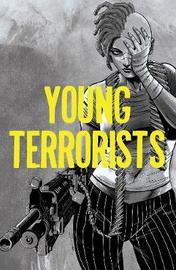 Young Terrorists, Vol 1 by Matt Pizzolo