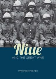 Niue and the Great War by Margaret Pointer