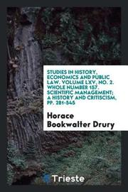 Studies in History, Economics and Public Law. Volume LXV, No. 2. Whole Number 157. Scientific Management; A History and Critiscism, Pp. 281-545 by Horace Bookwalter Drury image