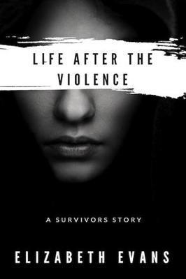 Life After the Violence by Elizabeth Evans image