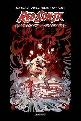 Red Sonja: The Ballad of the Red Goddess HC by Roy Thomas
