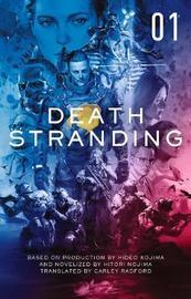 Death Stranding - Death Stranding: The Official Novelization - Volume 1 by Yano Kenji