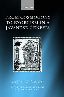 From Cosmogony to Exorcism in a Javavese Genesis by Stephen C. Headley