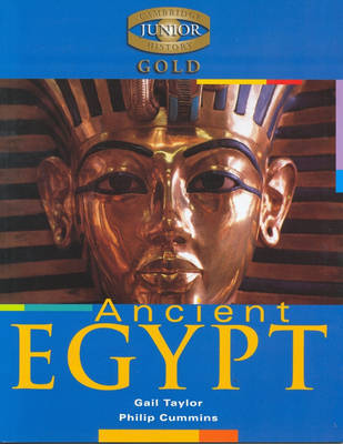Cambridge Junior History Gold: Ancient Egypt by Gail Taylor