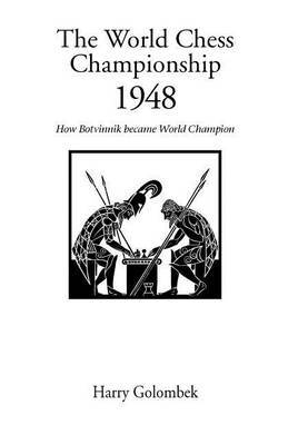 The World Chess Championship 1948 by H. Golombek image