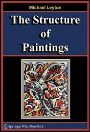 The Structure of Paintings by Michael Leyton