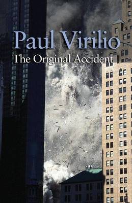 The Original Accident by Paul Virilio