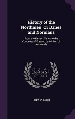 History of the Northmen, or Danes and Normans by Henry Wheaton image