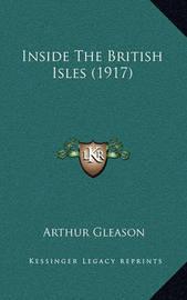 Inside the British Isles (1917) by Arthur Gleason