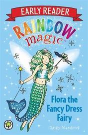 Rainbow Magic Early Reader: Flora the Fancy Dress Fairy by Daisy Meadows