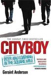 """""""Cityboy"""": Beer and Loathing in the Square Mile by Geraint Anderson"""