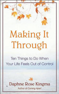The Ten Things to Do When Your Life Falls Apart by Daphne Rose Kingma