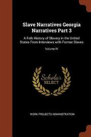 Slave Narratives Georgia Narratives Part 3 by Work Projects Administration