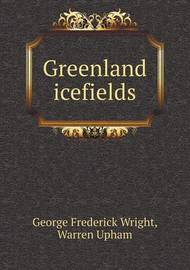 Greenland Icefields by G. Frederick Wright