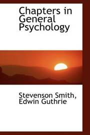 Chapters in General Psychology by Stevenson Smith