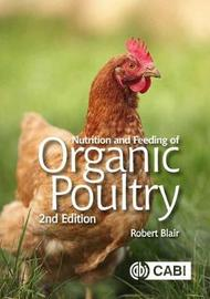 Nutrition and Feeding of Organic Poultry by Robert Blair image