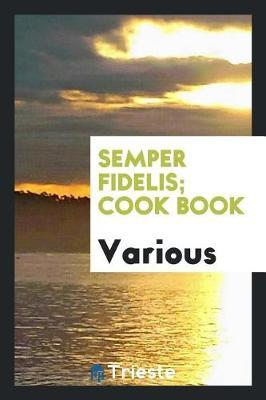 Semper Fidelis; Cook Book by Various ~