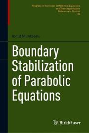 Boundary Stabilization of Parabolic Equations by Ionut Munteanu
