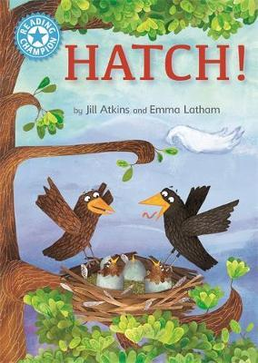 Reading Champion: Hatch! by Jill Atkins image
