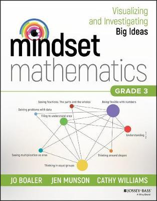 Mindset Mathematics: Visualizing and Investigating Big Ideas, Grade 3 by Jo Boaler