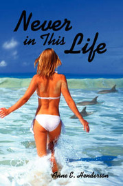 Never in This Life by Anne E. Henderson image