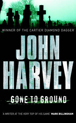Gone to Ground: (Grayson & Walker) by John Harvey image