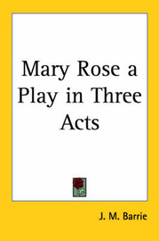 Mary Rose a Play in Three Acts by J.M.Barrie image