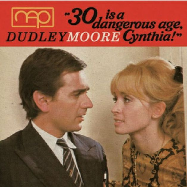 30 Is A Dangerous Age, Cynthia by Dudley Moore