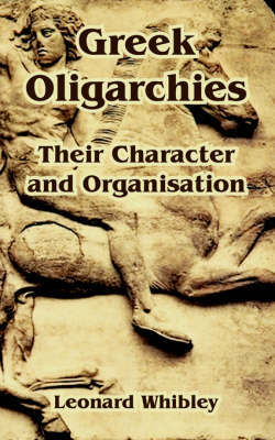 Greek Oligarchies by Leonard Whibley image