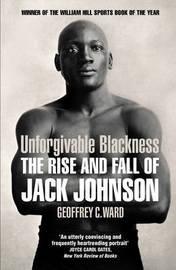 Unforgivable Blackness by Geoffrey Ward