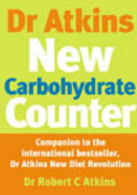 Dr Atkins New Carbohydrate Counter by Robert C Atkins